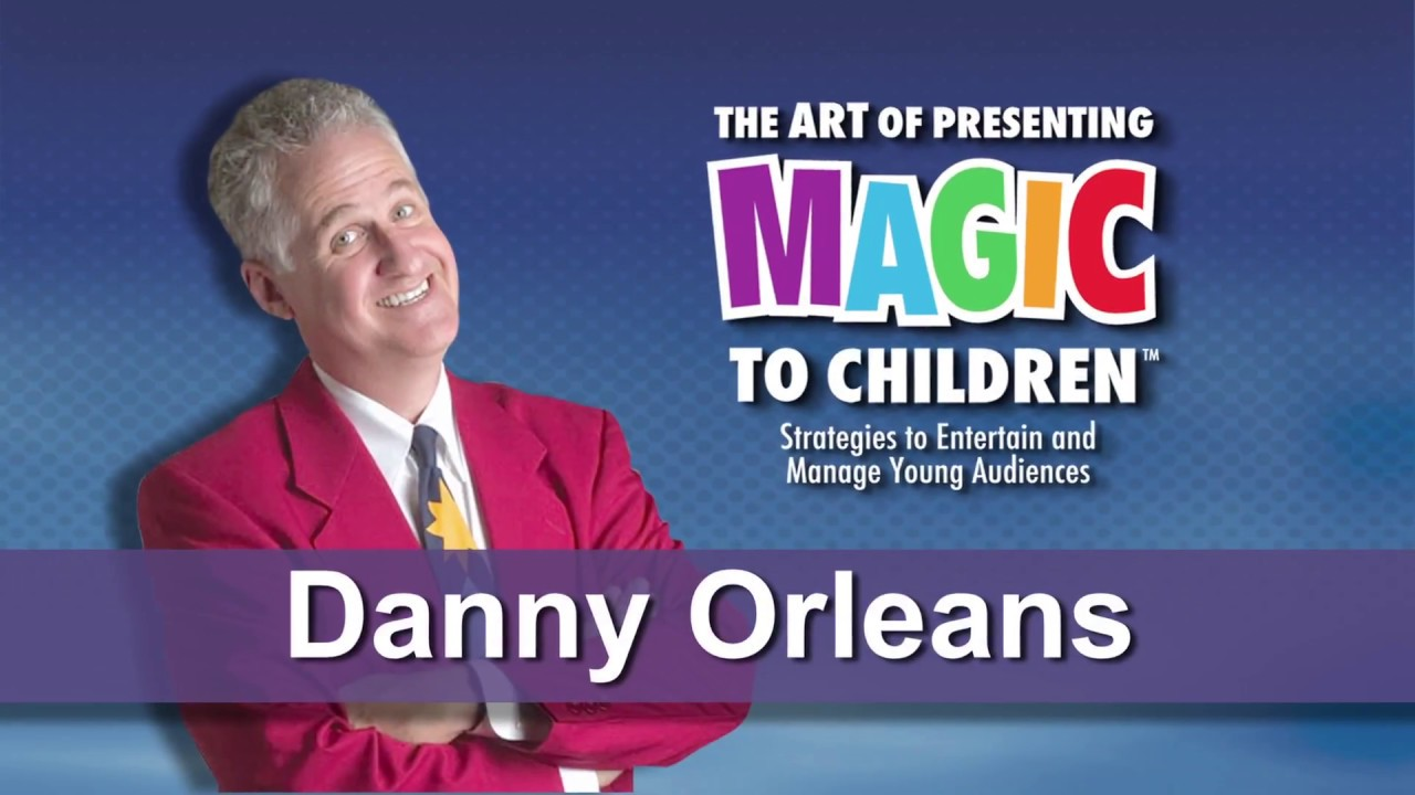 The Art Of Presenting Magic To Children By Danny Orleans 1-3-MAGIC TRICKS