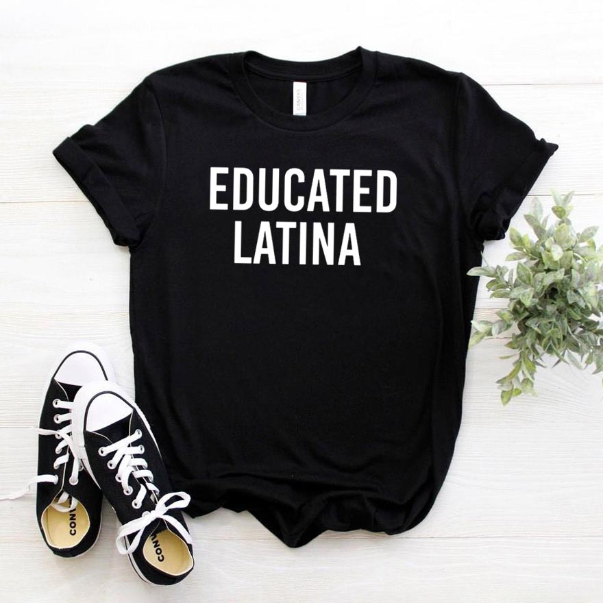Educated Latina <font><b>Women</b></font> <font><b>tshirt</b></font> <font><b>Cotton</b></font> Casual Funny t shirt For Lady Girl Top Tee Hipster Ins Drop Ship NA-119 image