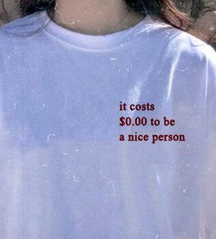 Maliyeti 000 Güzel Bir Kişi Olmak Tee Kadın Tumblr Grafik Gömlek