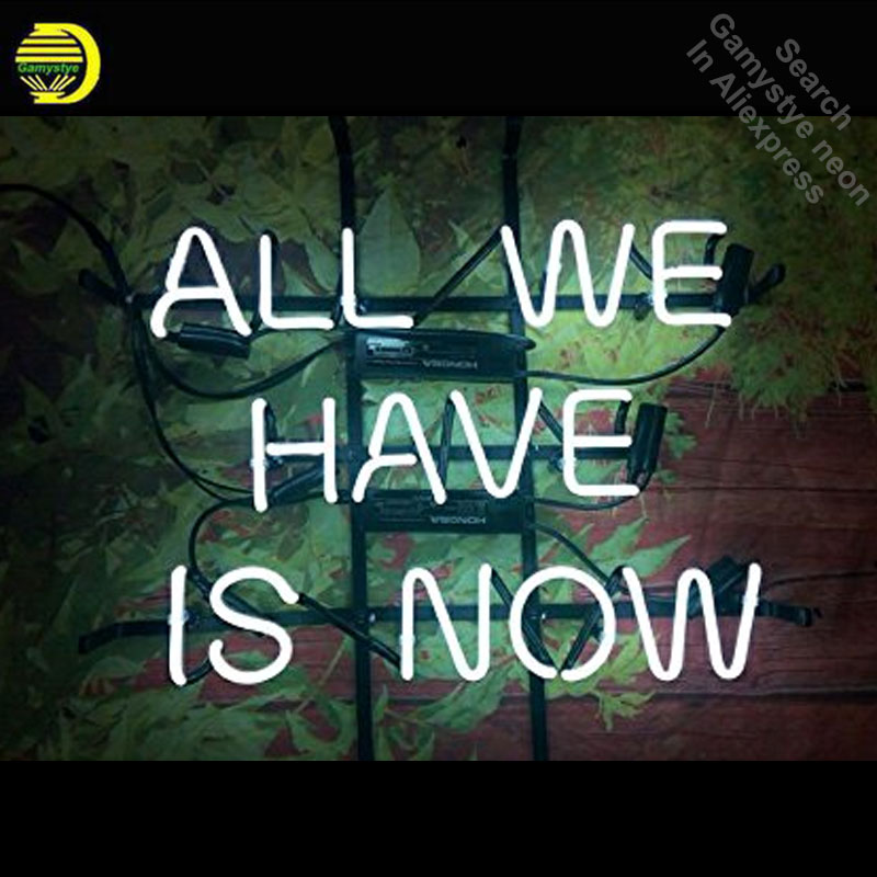 цена All We Have is Now Iconic Sign Neon Signs Handcrafted Custom Design Neon Bulb Beer Bar Pub fOOD Iconic Sign Professional Light в интернет-магазинах