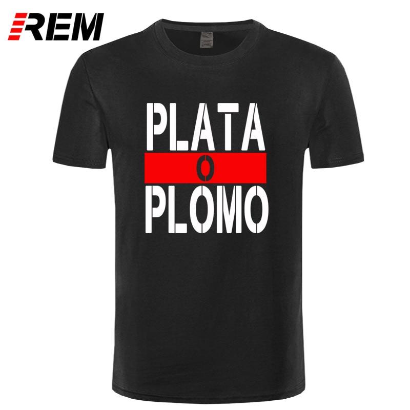 REM Summer New Brand Clothing Plata O Plomo   T     shirts   Men Narcos Pablo Escobar Silver or Lead   T  -  shirt   Cotton Hip Hop O Neck Tees