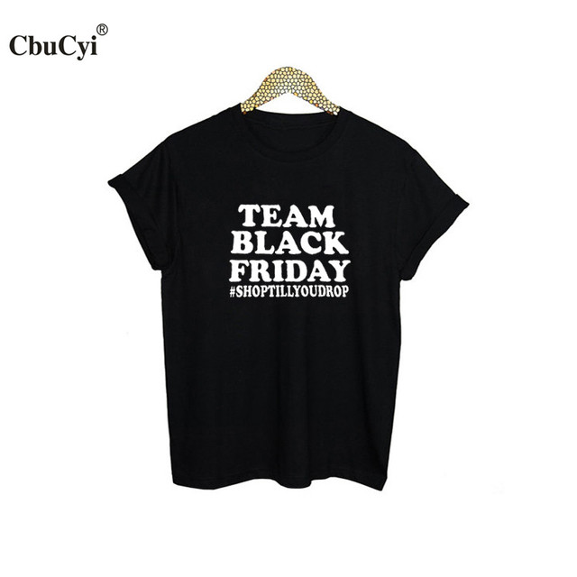 Women s Shopping Funny Saying T Shirts Team Black Friday Hashtag Shop Till  You Drop Letters tshirt 527df074d