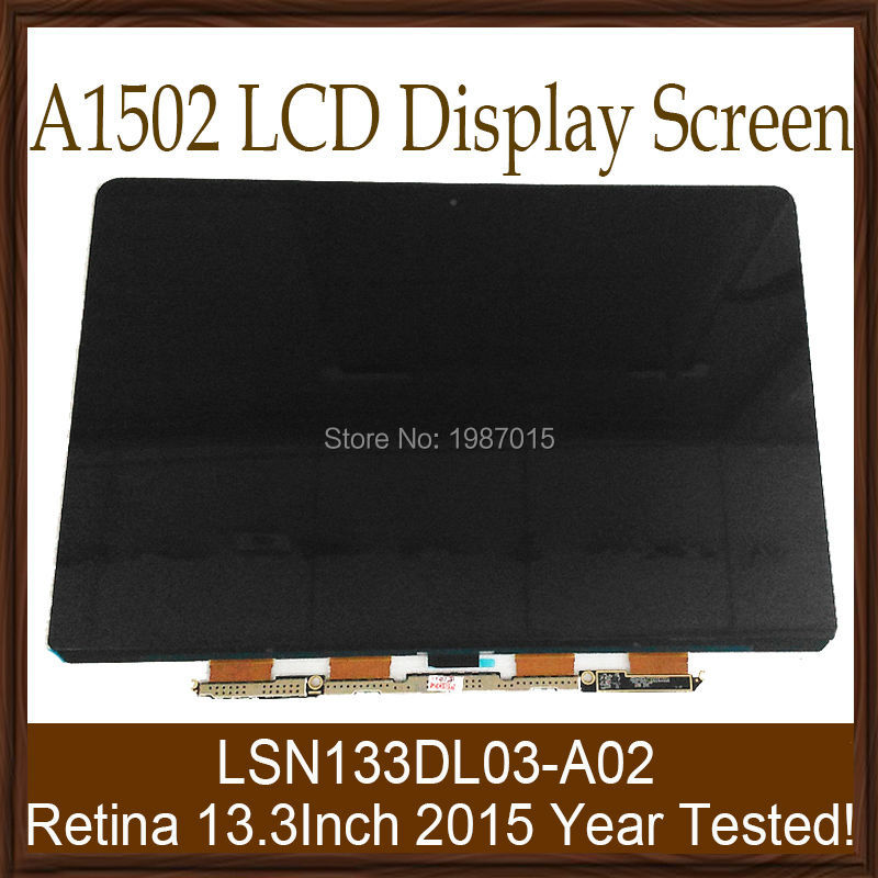 10pcs/lot A1502 LCD Screen 2015 Year For Apple Macbook Pro Retina 13.3 LCD Display LSN133DL03-A02 Screen Panel 100% Tested