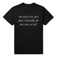Im sorry its just that i literally do not care at all t shirt funny round.jpg 200x200