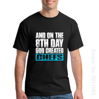 And On The 8th Day God Created Chefs Funny Mens T Shirts Custom Male Short Sleeve