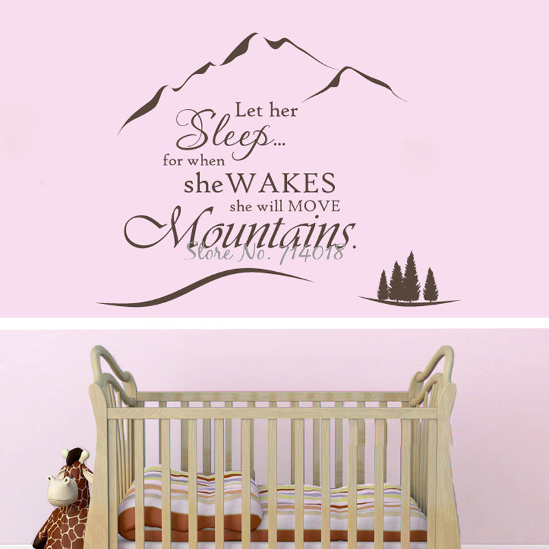 Us 7 98 25 Off Nursery Wall Decal Words Quote Sticker Let Her Sleep For When She Wakes Will Move Mountains Baby Kids Room Mural A949 In