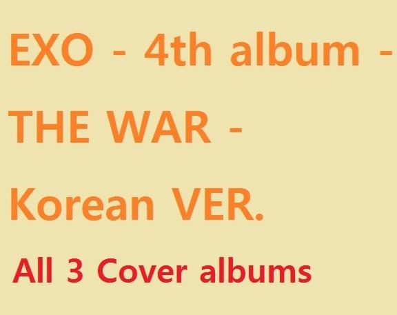 EXO 4TH ALBUM - THE WAR - KOREAN VERSION - All 3-Korean-Version-Cover-Set Product - 3 albums/set - Release Date 2017.07.20 KPOP bts 4th bts 4th mini album pt 2 peach version blue version set 2ea lot photobook 98p 1photocard 2015 12 01 kpop album
