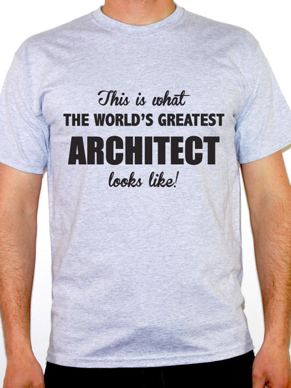fun shirts short sleeve men gift worlds greatest architect buildings structure novelty o neck shirts - Greatest Architect In The World