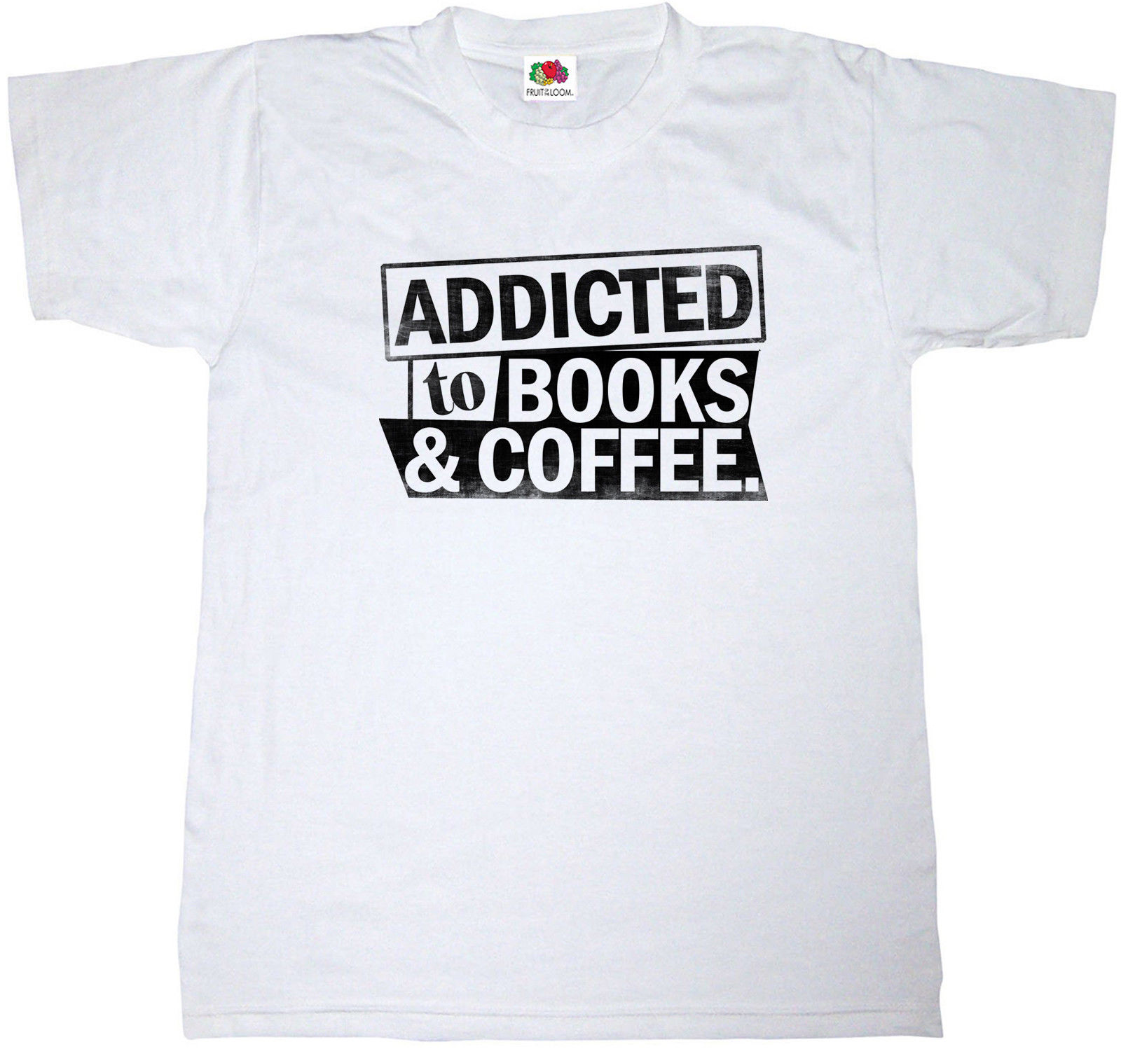 ADDICTED TO BOOKS AND COFFEE COMEDY JOKE READING CAFFEINE T-SHIRT TEE