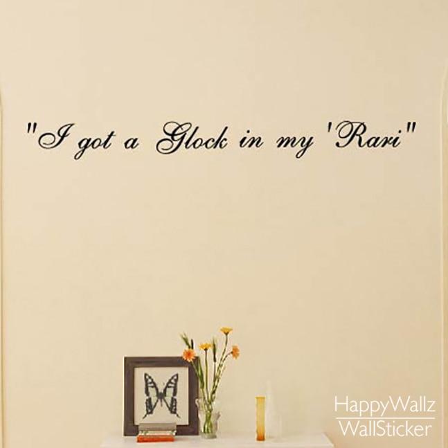 Dostal jsem Glock v mém Rari Nabídka Nástěnná Nálepka DIY Dekorativní Vinyl Citace Nástěnné Nálepky Snadné Nástěnné Art Samolepka Citace Písmo 5107Q
