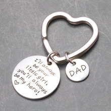 Dad I'll Always Be Your Little Girl,You'll Always Be My Hero Stainless Steel Keychains Llaveros Family Fathers Day Gifts Keyring