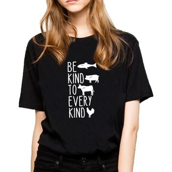 Be Kind To Every Kind Vegan T Shirt Women Short Sleeve O-neck Graphic Tee Shirt Femme Black White T-shirt Women Top Dropshipping