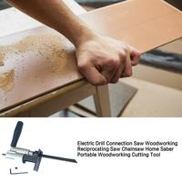 Electric Drill Connection Saw Woodworking Reciprocating Saw Chainsaw Home Saber Portable Woodworking Cutting Tool