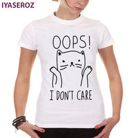 IYASEROZ 2017 Summer OOPS I Don T Car Cat Print T Shirt Women Lovely Style Hot
