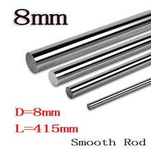 2 unids/lote 8mm LM lineal eje 8mm diámetro Del Eje 415mm de largo para LM8UU 8mm lineal a bolas rodamiento lineal varilla lisa