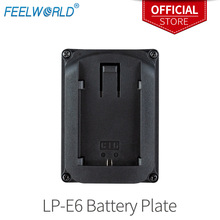 LP E6 Battery Plate for Camera Field Monitor Feelworld F570 T7 T756 FW703 FW760 FW759 FW1018S A737 Etc Video Camera Monitor