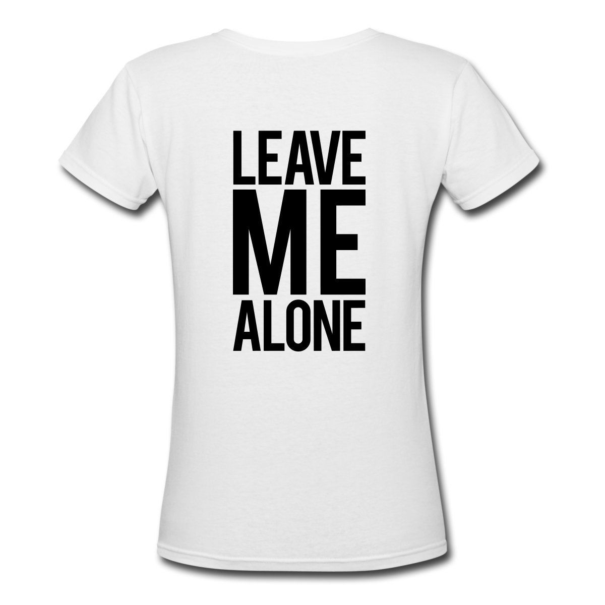 Leave Me Alone Quote Womens T Shirt Harajuku T Shirt Women Short Sleeve 100% Cotton High