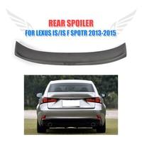 Auto Rear Trunk Boot Spoiler Wing For Lexus IS F Sport Sedan 4Door 2013 2015 PU Unpainted Black Car Styling
