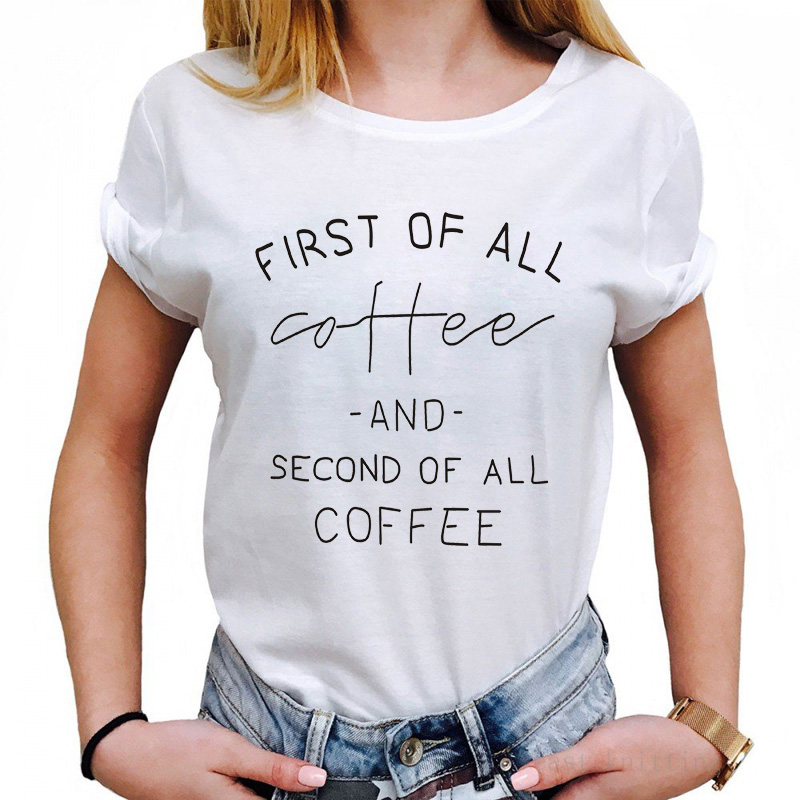 Women's Fashion Casual T-Shirts First Of All Coffee Loose Round Neck Short Sleeve Tops