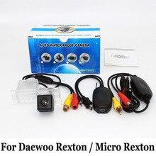 Для Daewoo Rexton/Микро Rexton/Derways Аврора/RCA Кабель aux или Беспроводной/HD Широкоугольный Объектив/CCD Автомобильная Камера Заднего вида