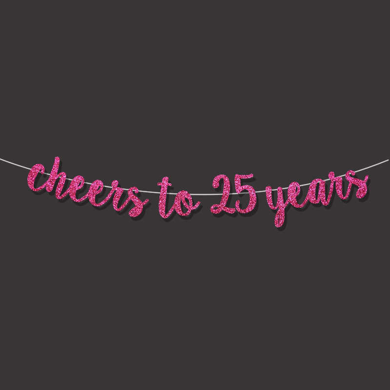 25th Birthday Party Decorations For Cheers To 25 Years Banner Happy Gold Sign Wedding Anniversary