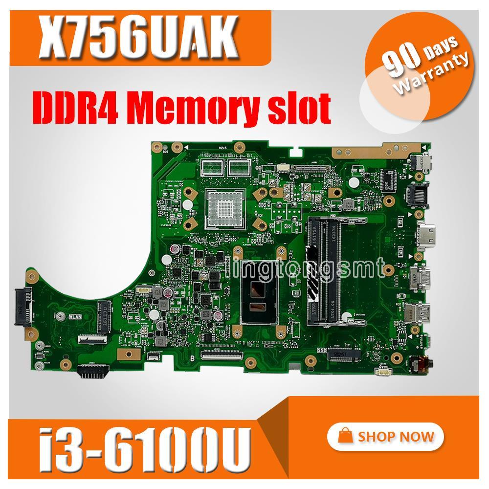 Pour Ordinateur Portable ASUS carte mère X756UAM X756UAK X756U X756UA X756UWK X756UVmainboard 100% testé i3-6100U DDR4 slot Mémoire
