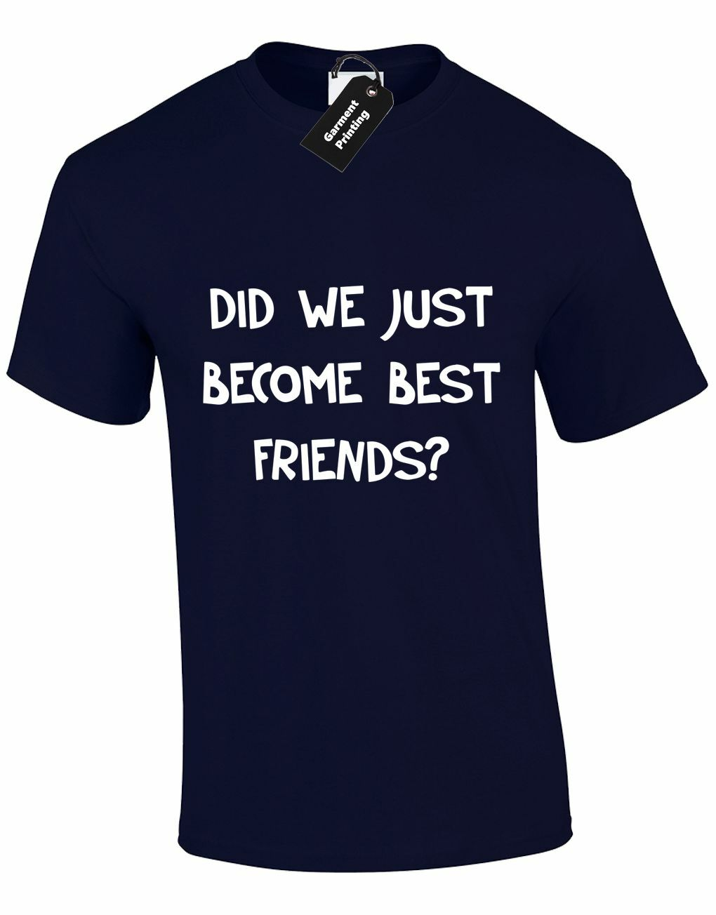 DID WE JUST BECOME BEST FRIENDS FUNNY STEP BROTHERS MENS T SHIRT TEE S-3XL2019 fashionable Brand 781%cotton Printed Round Neck T image