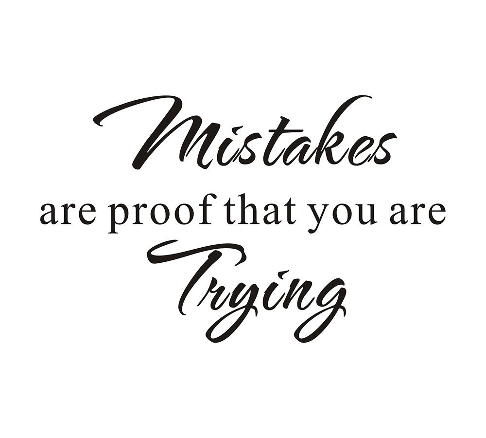 Mistakes are Proof that you are Trying School Nursery