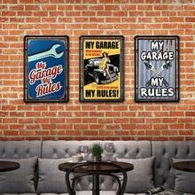 My Garage My Rules coche símbolo de hierro Metal decoración Vintage Placa de estaño mecánico moderno hogar plato retro rectangular cartel 20x30