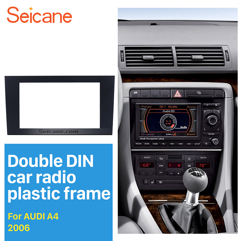 Seicane 173*98mm 2Din Car Radio Fascia for 2004 2005 2006 2007 2008 Audi A4 Autostereo Panel kit Audio Frame Trim Bezel Seicane