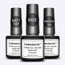 Lamemoria верхнее Базовое покрытие, Гель-лак, уплотнитель, замачивание, матовый/закаленное покрытие, 8 мл, долговечный лак для ногтей, маникюра, УФ-гель, лак Prime