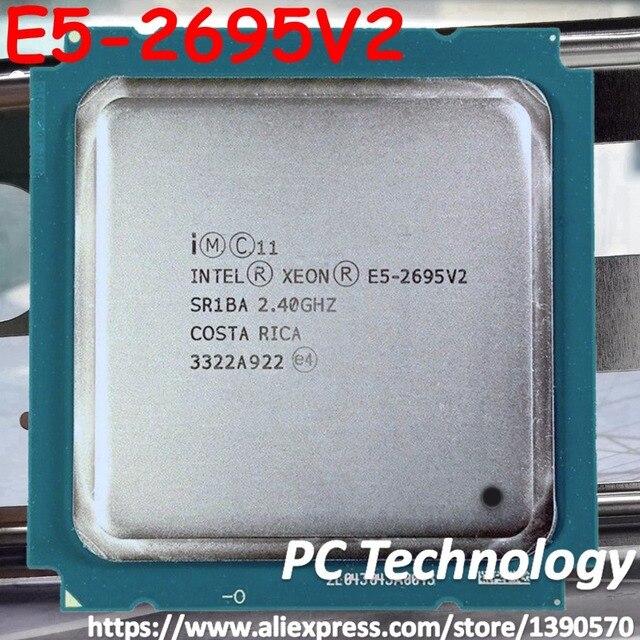 E5 2695V2 Original Intel Xeon official E5 2695 V2 2.40GHz 12 core 30MB LGA2011 E5 2695V2 Processor free shipping e5 2695 v2