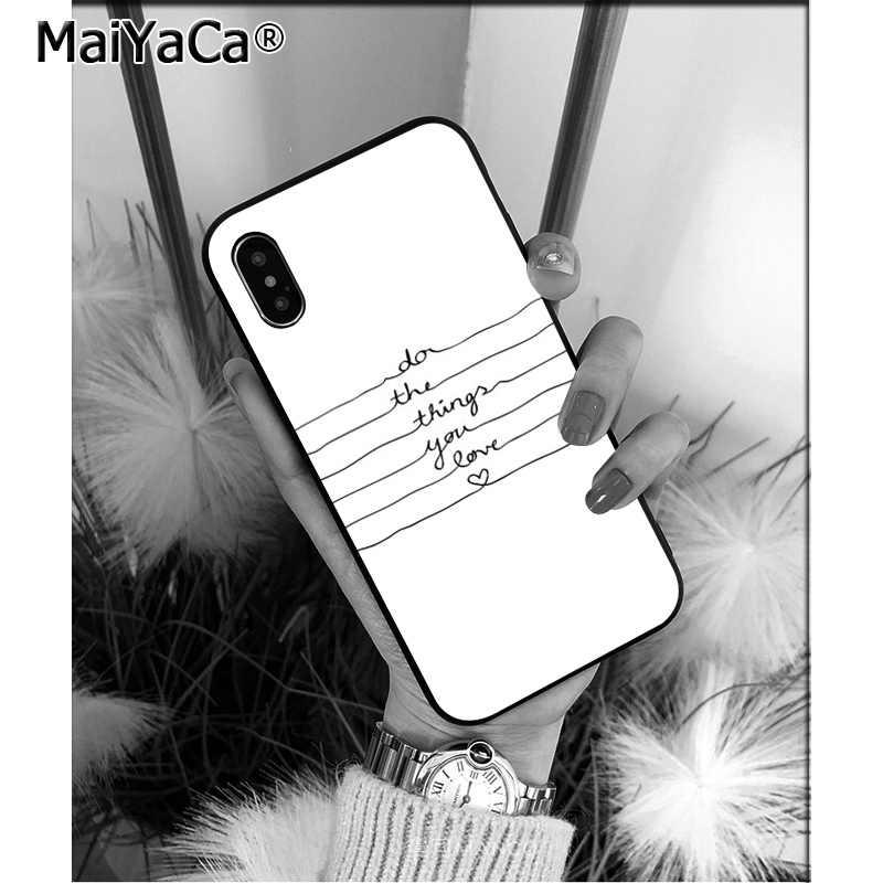 MaiYaCa المثل عبارة شعار جيد المشاعر فقط الحب الهاتف اكسسوارات حالة ل أبل iPhone8 7 6 6S زائد X XS ماكس 5 5S SE XR غطاء