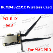 For MACPRO 06-12 BCM94322MC 2.4G 5G PCI-E 1X Dual-band wireless network card WLAN Card with 6dB Antenna