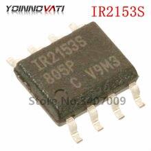 10 Pçs/lote IR2153s SOP8 IR2153STR IR2153 IR2153STRPBF Gate driver HALF DRVR 600V 15.6Vclamp 1.2