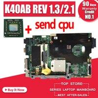 Enviar cpu K40AB REV 1.3/2.1 motherboard para asus laptop motherboard K40AB K40AD K40AF K50AB K50AD K50AF X5DAF X8AAF motherboard motherboard for asus laptop motherboard for asus k40ab motherboard -