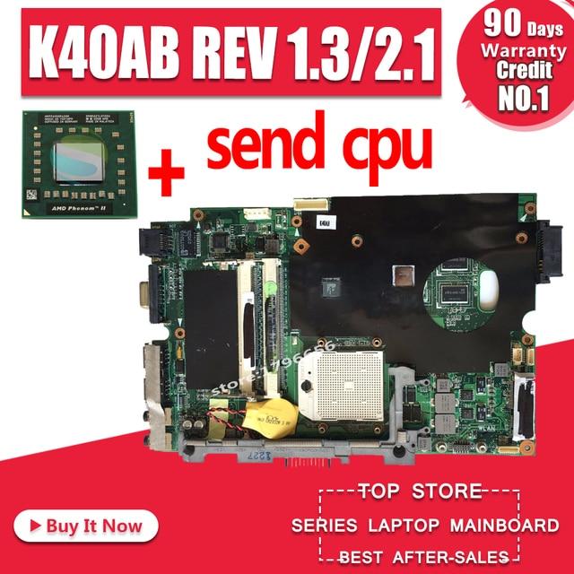 Gửi cpu K40AB REV 1.3/2.1 bo mạch chủ cho asus máy tính xách tay bo mạch chủ K40AB K40AD K40AF K50AB K50AD K50AF X5DAF X8AAF bo mạch chủ