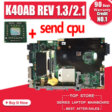 send cpu K40AB REV 1.3/2.1 motherboard for asus laptop mothe