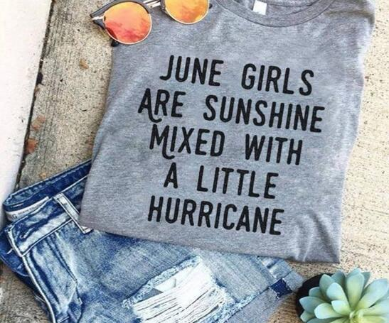 JUNE GIRLS ARE SUNSHINE MIXED WITH A LITTLE HURRICANE T-Shirt Women Funny Graphic tees tops tumblr tshirt t shirt drop ship