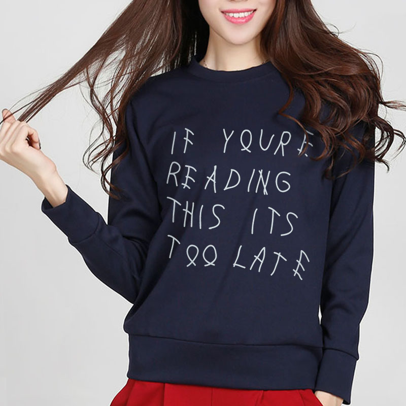 2020 New If Youre Reading This Its Too Late Jumper Rock Sweatshirt Casual Harajuku Slim Hoodies Long Sleeve Cotton Tracksuit