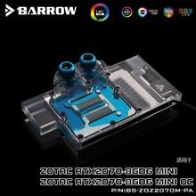 BARROW Water Block use for ZOTAC RTX2070 8GD6 MINI OC/ RTX2060 AMP / 2060 Super Mini Full Cover GPU Support  A-RGB 3PIN