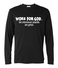 Work For God the retirement benefits are great funny print long sleeve camisetas men 2017 cotton harajuku fitness brand t shirt