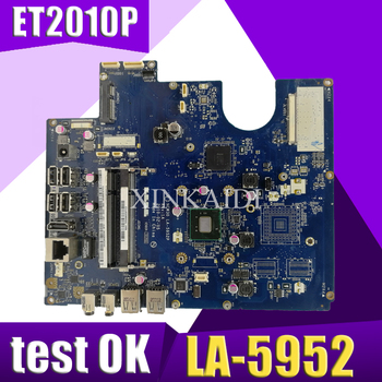 XinKaidi  Original All-in-one motherboard For ASUS ET2010P ET2010 LA-5952 mainboard 100% Test ok Works GM