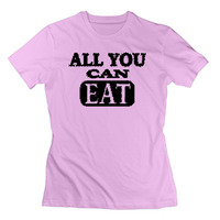 Women T Shirt 2017 All You Can Eat Pink Adult Standard Weight T Shirt For Women