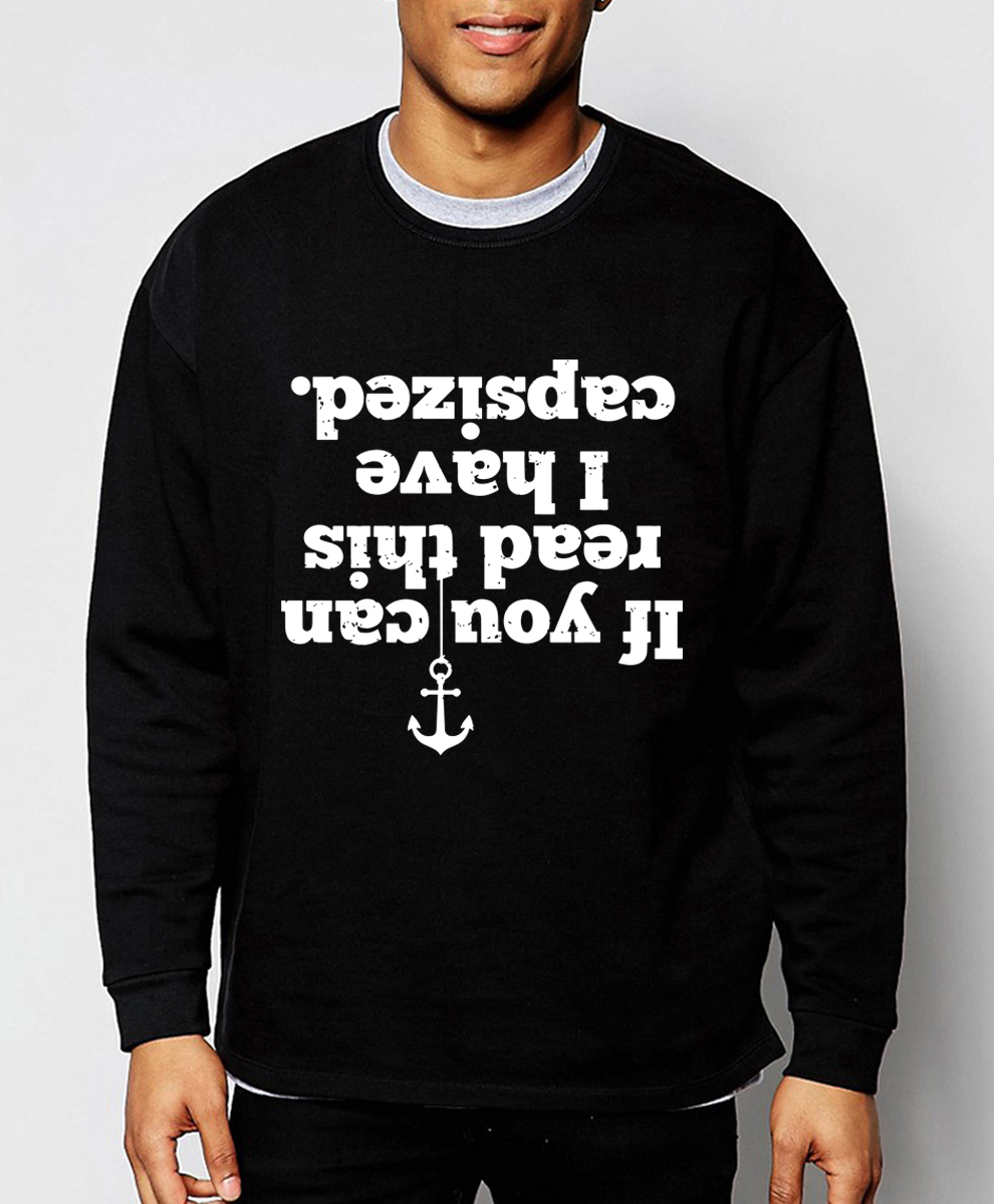 men's sweatshirt IF YOU CAN READ THIS , I HAVE CAPSIZED funny novelty hoodie 2019 spring winter fleece high quality hoodies men