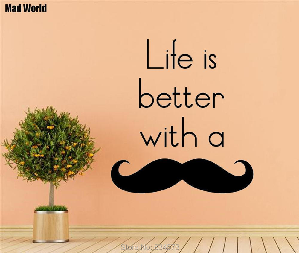 Mad World Life Is Better With A Moustache Wall Art Stickers Wall ...
