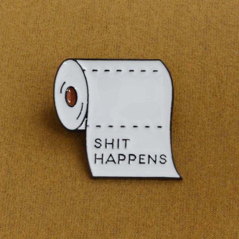 Избавиться от неудач повезло белый Shit Happens Roll Бумага металл, эмаль контакты забавные Отправить предложение значки Броши Pin для для мужчин Дл...