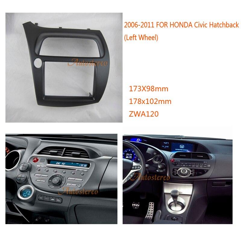 Fascia Facia Car Radio Fascia for HONDA Civic Hatchback 2006 2011 Left Wheel