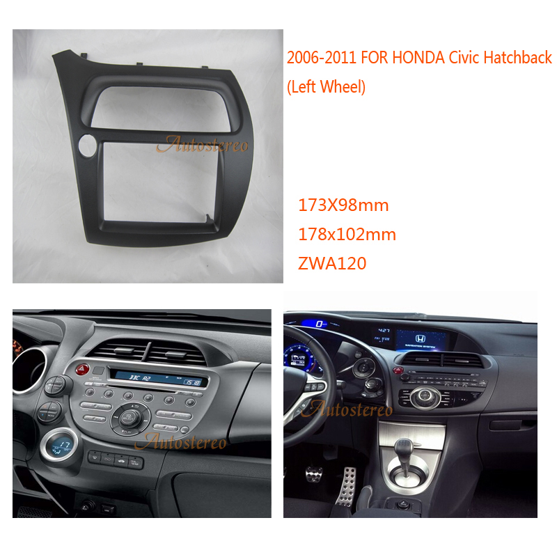 Fascia Facia Car Radio Fascia for HONDA Civic Hatchback 2006-2011 Left Wheel дефлекторы окон novline honda civic 5d 2006 2011 hatchback комплект 4шт nld shociv0632