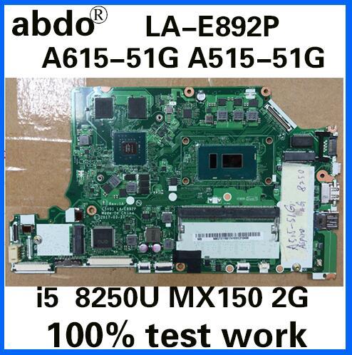 C5v01 La E892p For Acer A515 51g A615 51g A615 51 Notebook Motherboard Cpu I5 8250u Gpu Mx150 2g 4g Ram Ddr4 100 Test Work Laptop Motherboard Aliexpress
